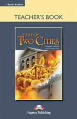 A Tale of Two Cities. Teacher's Book. Книга для учителя