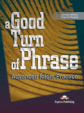A Good Turn of Phrase (Idioms). Student's Book. Учебник