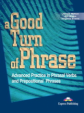 A Good Turn of Phrase (Phrasal Verbs & Prepositions). Student's Book. Учебник