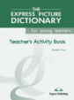 The Express Picture Dictionary. Activity Book. (Teacher's). Beginner. КДУ к рабочей тетради