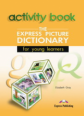 The Express Picture Dictionary. Activity Book. Beginner. Рабочая тетрадь